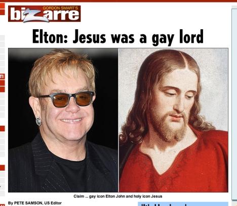 Elton John claims Jesus was gay.