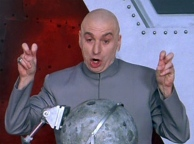 Quote of the Day (Dr. Evil)