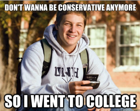 Don't wanna be conservative anymore so I went to college
