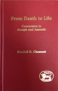 """From Death to Life: Conversion in Joseph and Aseneth"" by Dr. Randall D. Chesnutt"