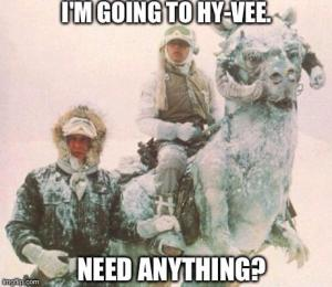Going to Hy-Vee Tauntaun meme