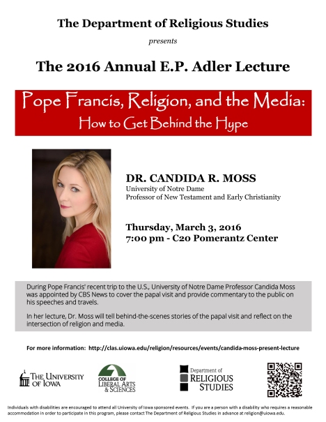 Dr. Candida Moss (Notre Dame) will deliver the 2016 E. P. Adler Lecture at the University of Iowa